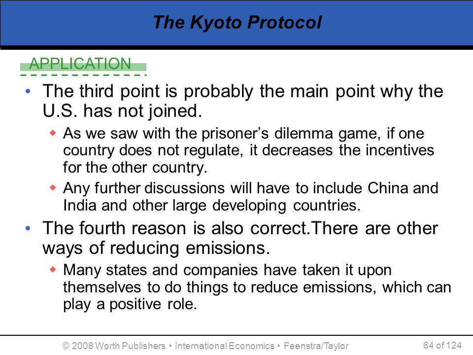 The Kyoto Protocol The third point is probably the main point why the U.S. has not joined.