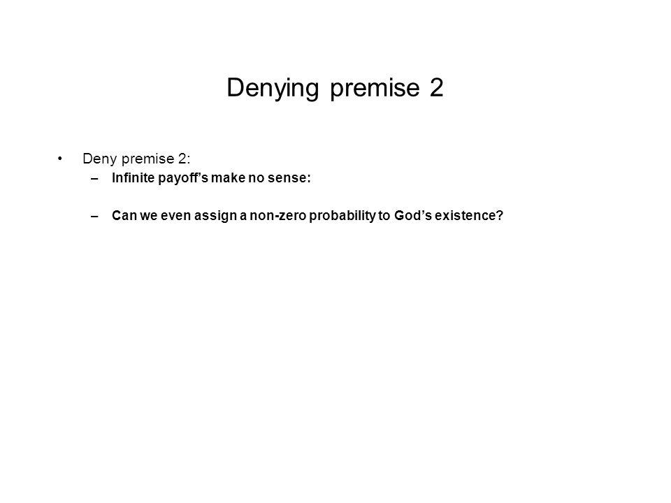 Denying premise 2 Deny premise 2: Infinite payoff's make no sense: