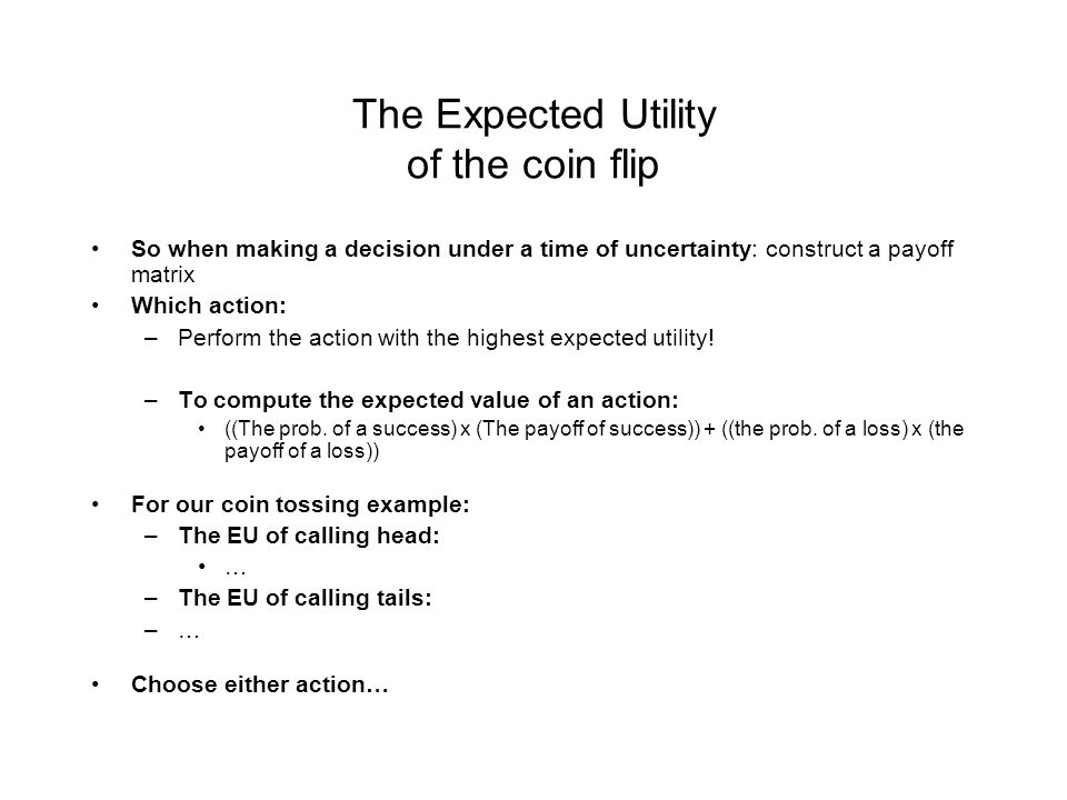 The Expected Utility of the coin flip