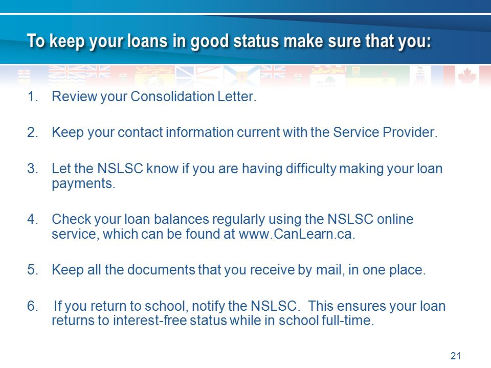 To keep your loans in good status make sure that you: