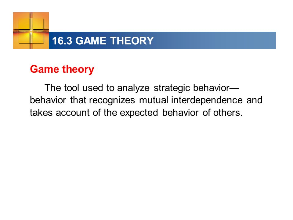 16.3 GAME THEORY Game theory