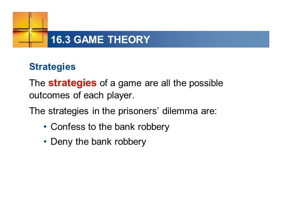 16.3 GAME THEORY Strategies