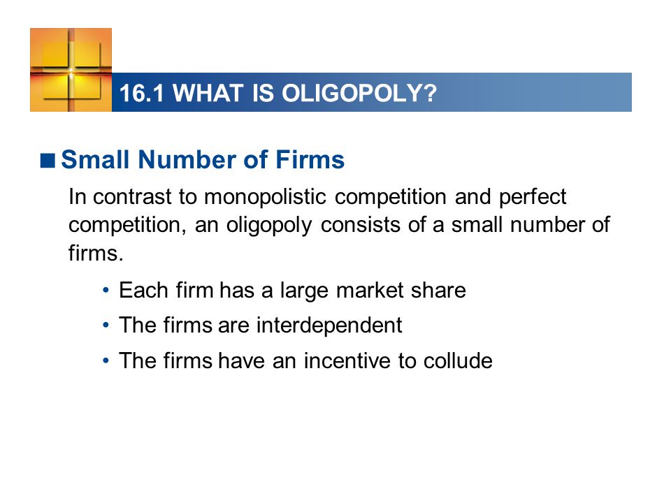 Small Number of Firms 16.1 WHAT IS OLIGOPOLY