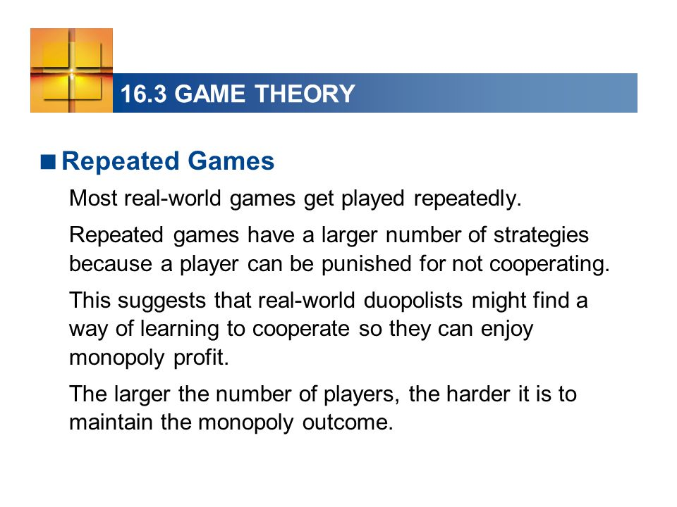 Repeated Games 16.3 GAME THEORY