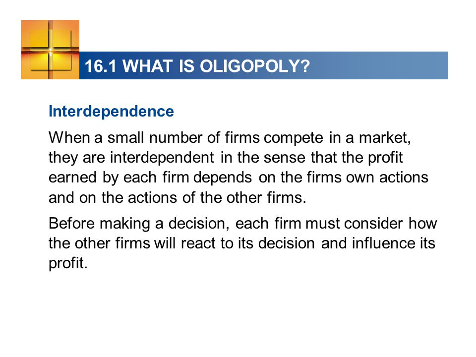 16.1 WHAT IS OLIGOPOLY Interdependence