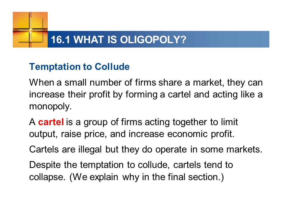 16.1 WHAT IS OLIGOPOLY Temptation to Collude