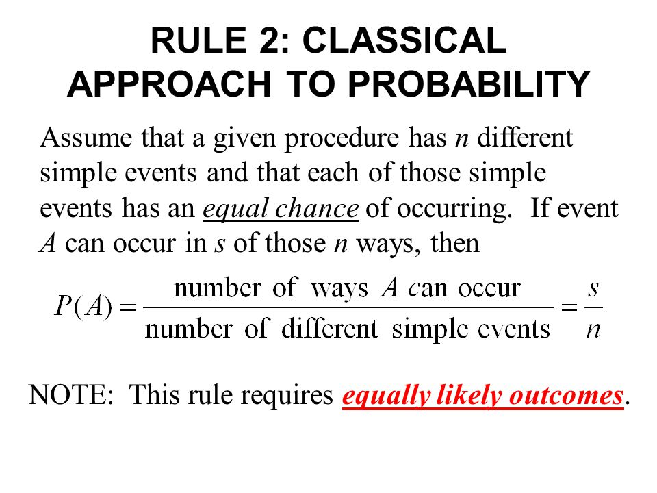 RULE 2: CLASSICAL APPROACH TO PROBABILITY