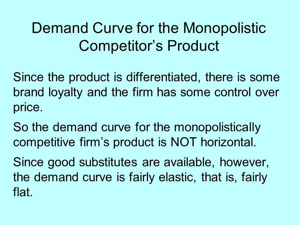 Demand Curve for the Monopolistic Competitor's Product