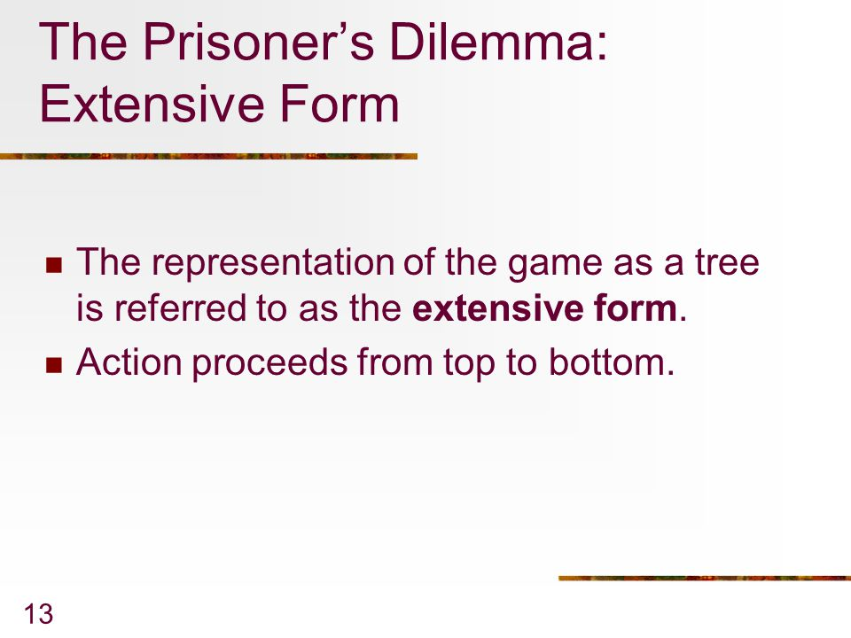 The Prisoner's Dilemma: Extensive Form
