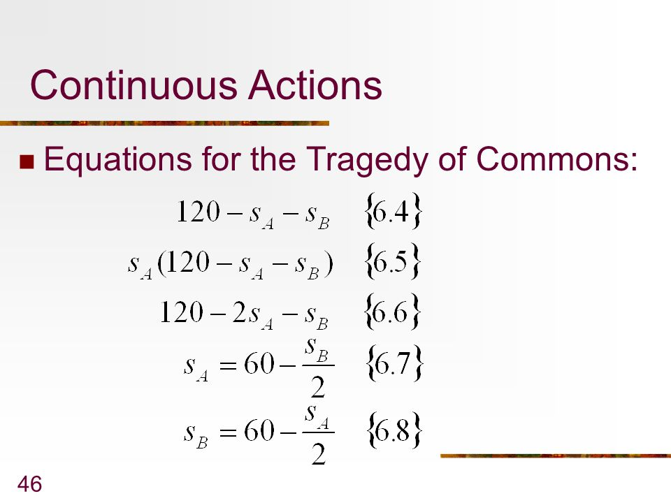 Continuous Actions Equations for the Tragedy of Commons:
