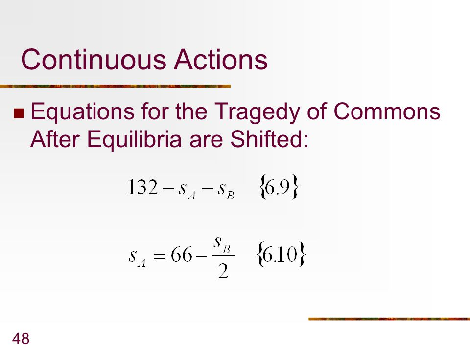 Continuous Actions Equations for the Tragedy of Commons After Equilibria are Shifted: