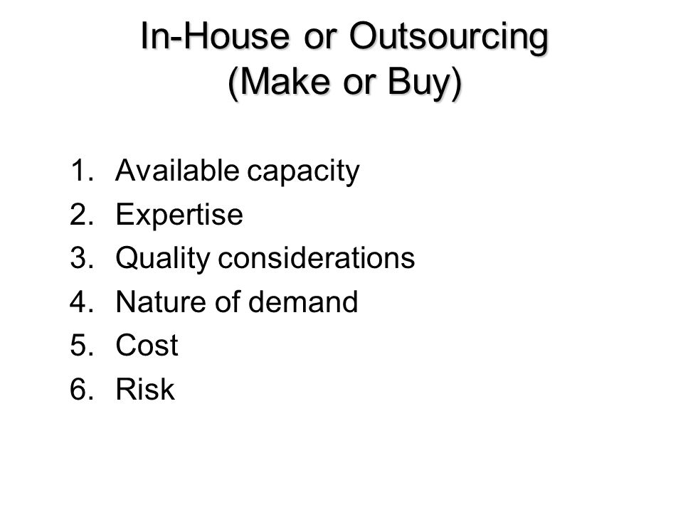 In-House or Outsourcing (Make or Buy)