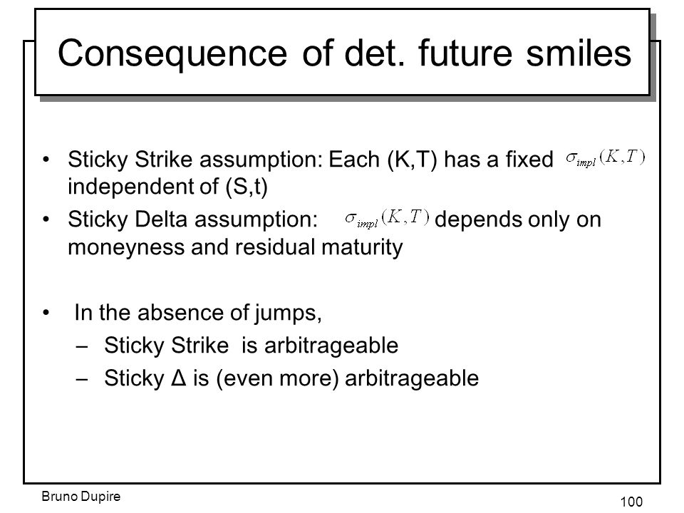 Consequence of det. future smiles
