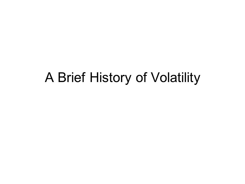 A Brief History of Volatility