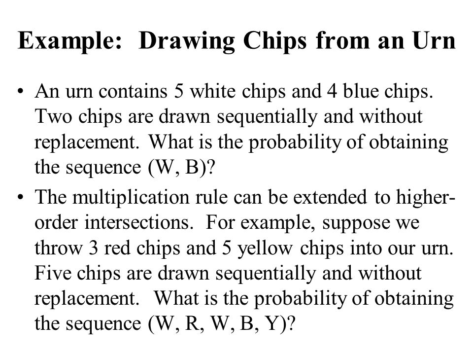 Example: Drawing Chips from an Urn