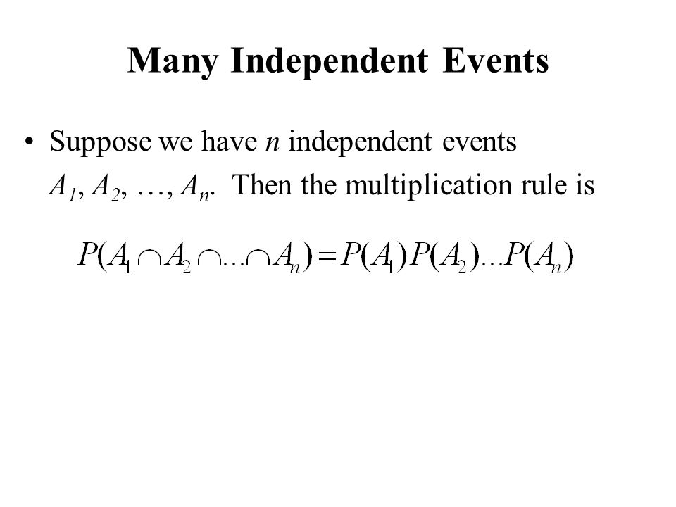 Many Independent Events