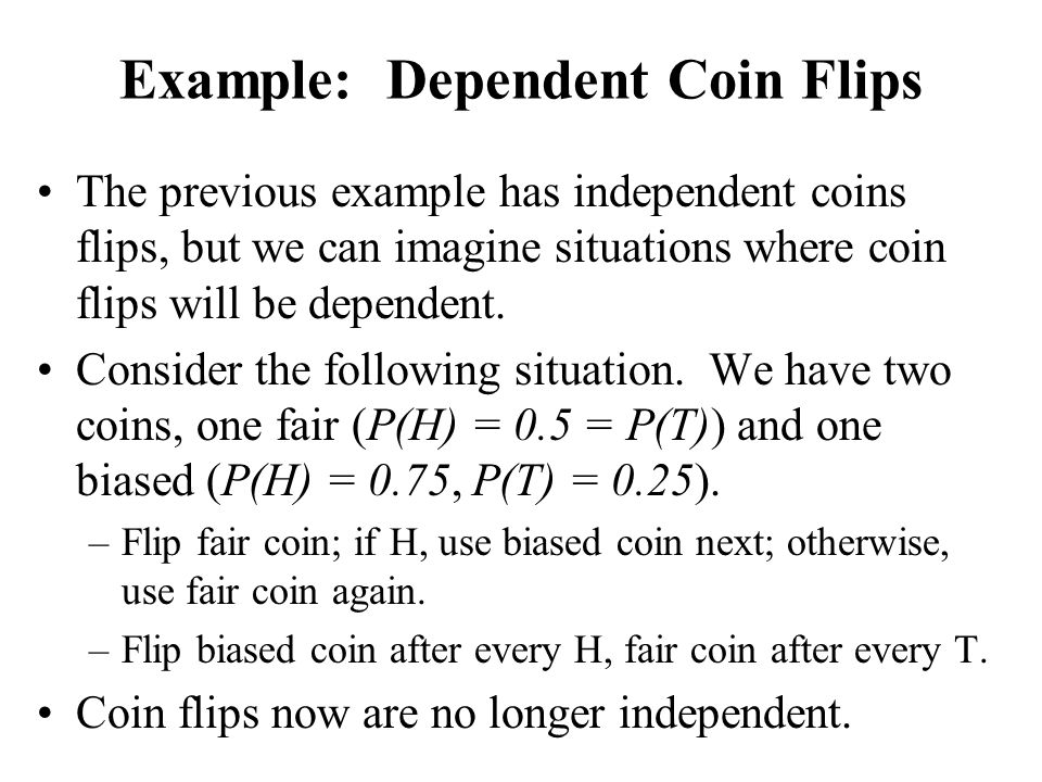 Example: Dependent Coin Flips