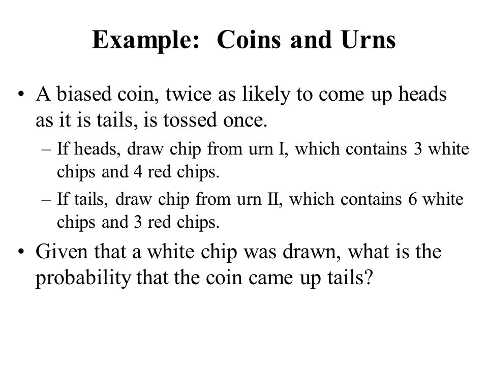 Example: Coins and Urns