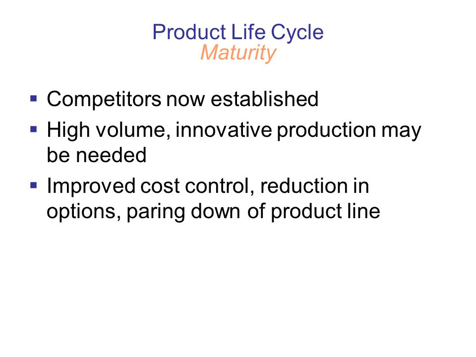 Product Life Cycle Maturity