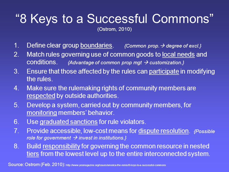8 Keys to a Successful Commons (Ostrom, 2010)