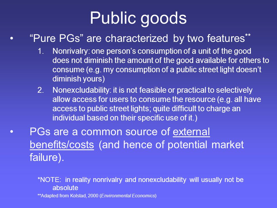 Public goods Pure PGs are characterized by two features**