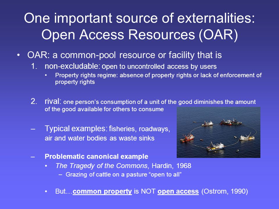 One important source of externalities: Open Access Resources (OAR)