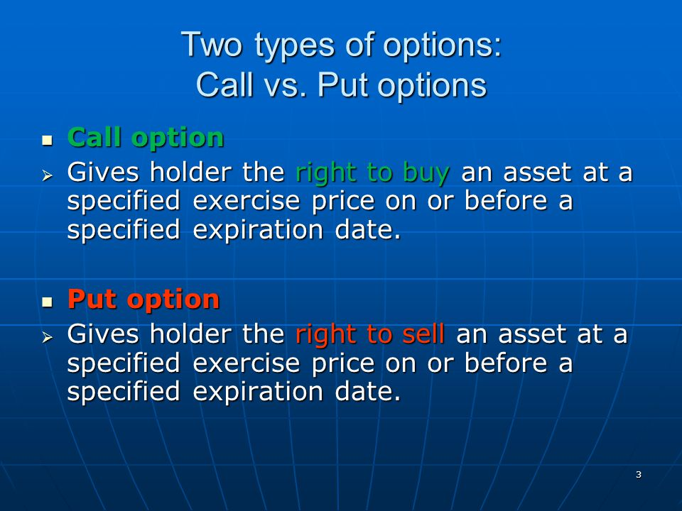 Two types of options: Call vs. Put options