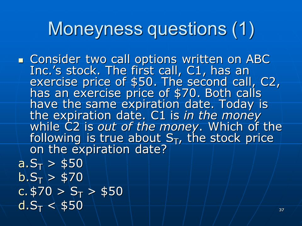 Moneyness questions (1)