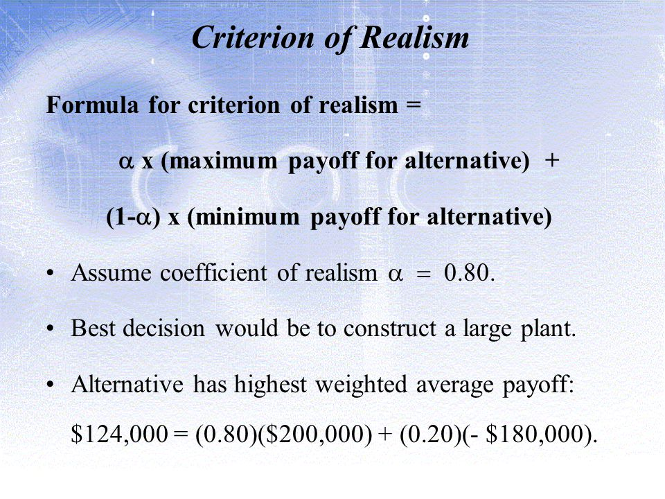 a x (maximum payoff for alternative) +