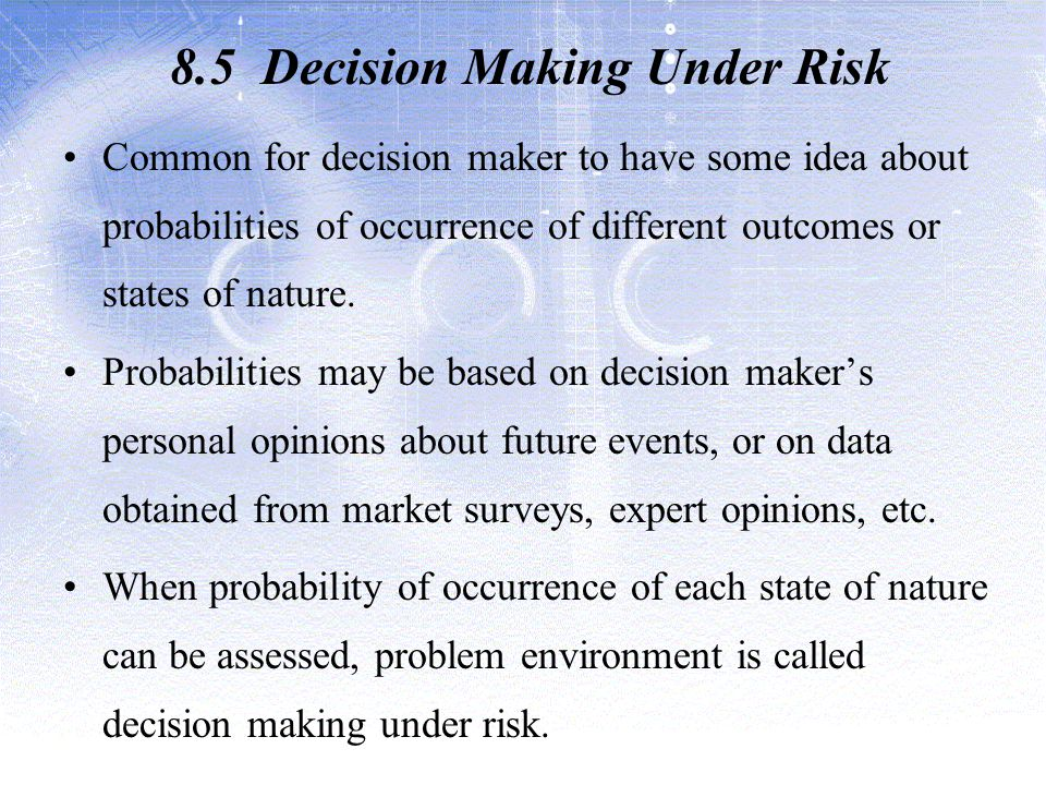 8.5 Decision Making Under Risk