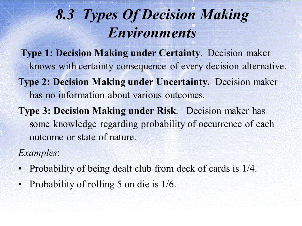 8.3 Types Of Decision Making Environments