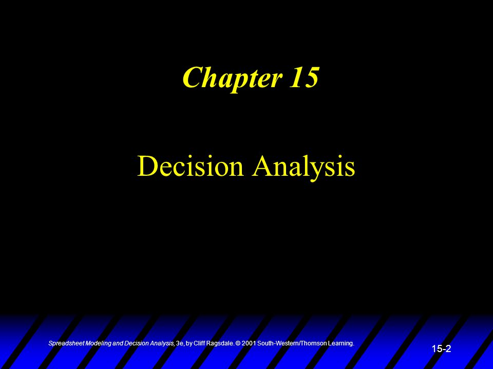 Chapter 15 Decision Analysis