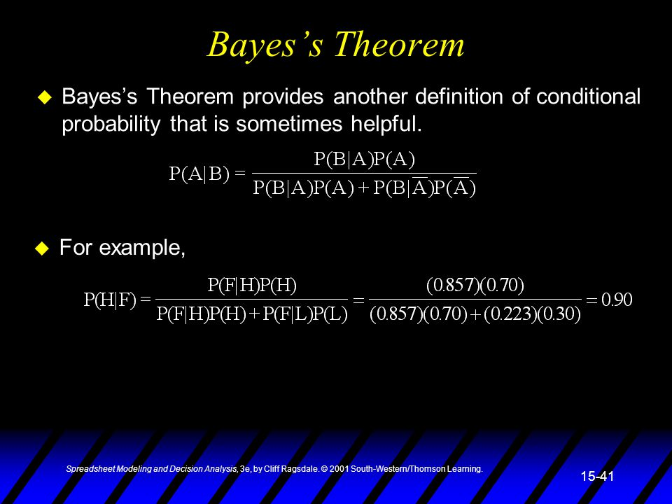 Bayes's Theorem Bayes's Theorem provides another definition of conditional probability that is sometimes helpful.
