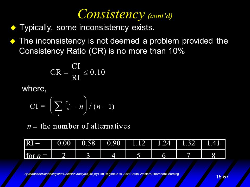Consistency (cont'd) Typically, some inconsistency exists.