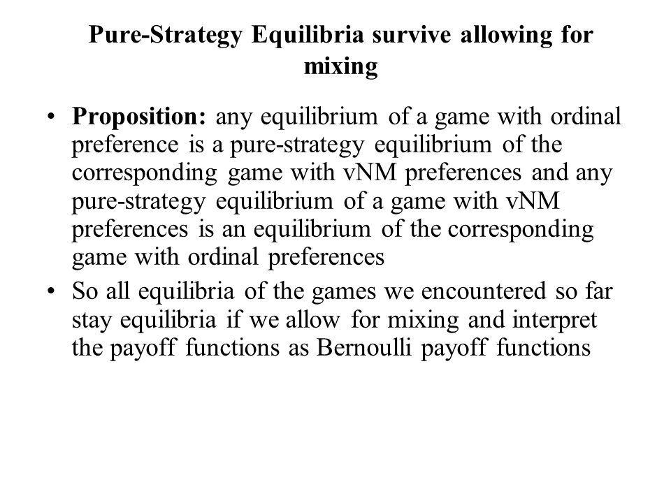 Pure-Strategy Equilibria survive allowing for mixing