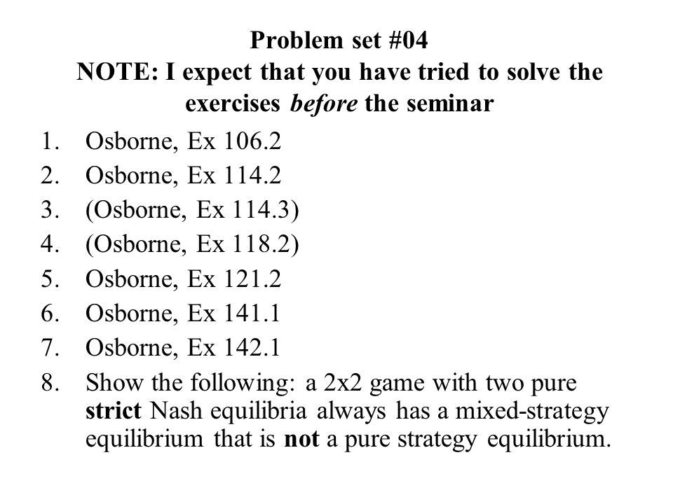 Problem set #04 NOTE: I expect that you have tried to solve the exercises before the seminar