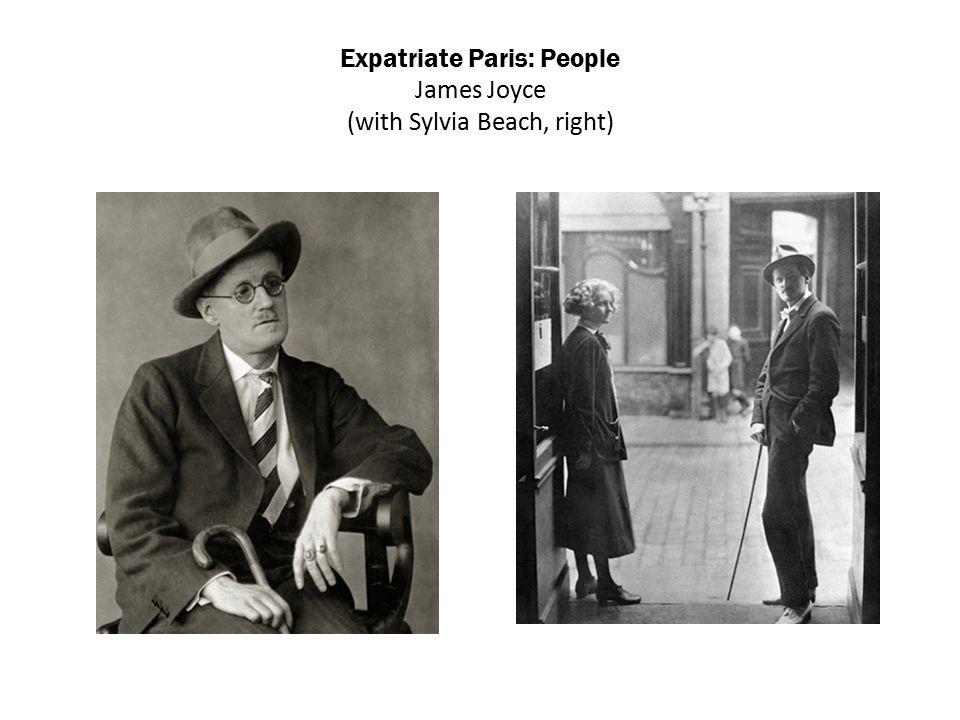 Expatriate Paris: People James Joyce (with Sylvia Beach, right)
