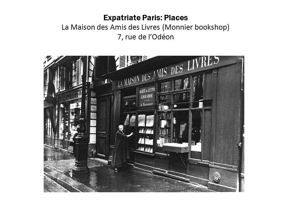 Expatriate Paris: Places La Maison des Amis des Livres (Monnier bookshop) 7, rue de l'Odéon