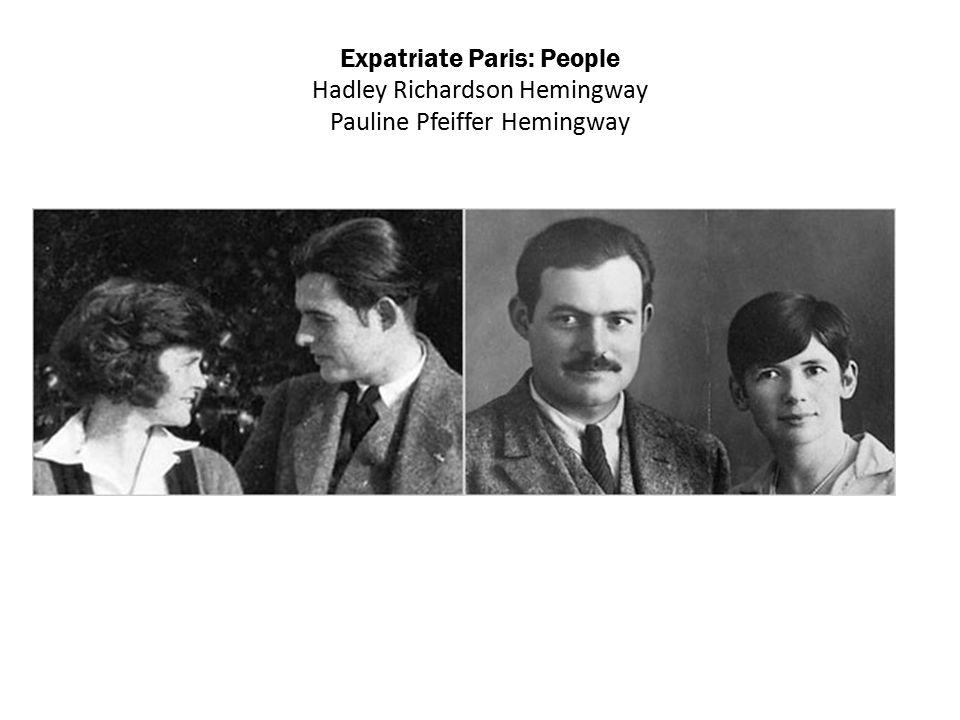 Expatriate Paris: People Hadley Richardson Hemingway Pauline Pfeiffer Hemingway