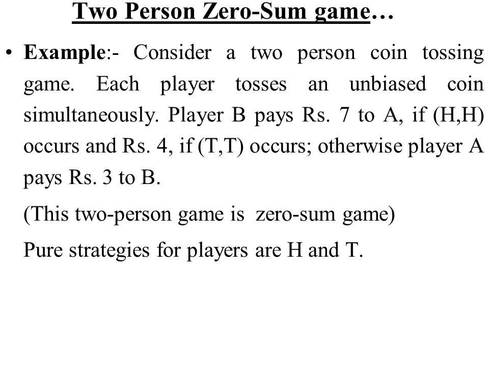 Two Person Zero-Sum game…