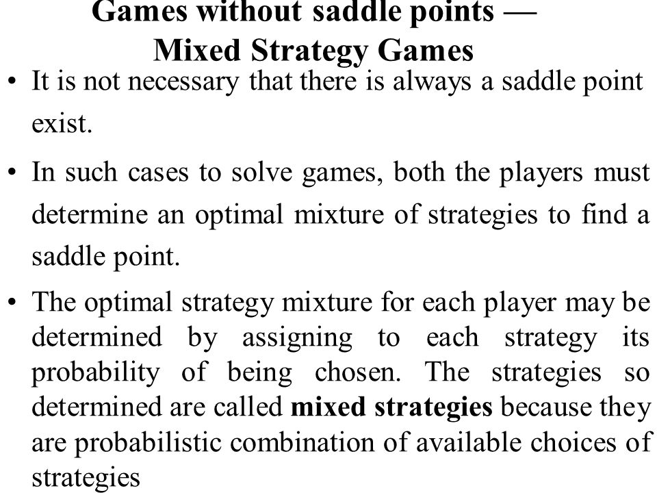 Games without saddle points — Mixed Strategy Games