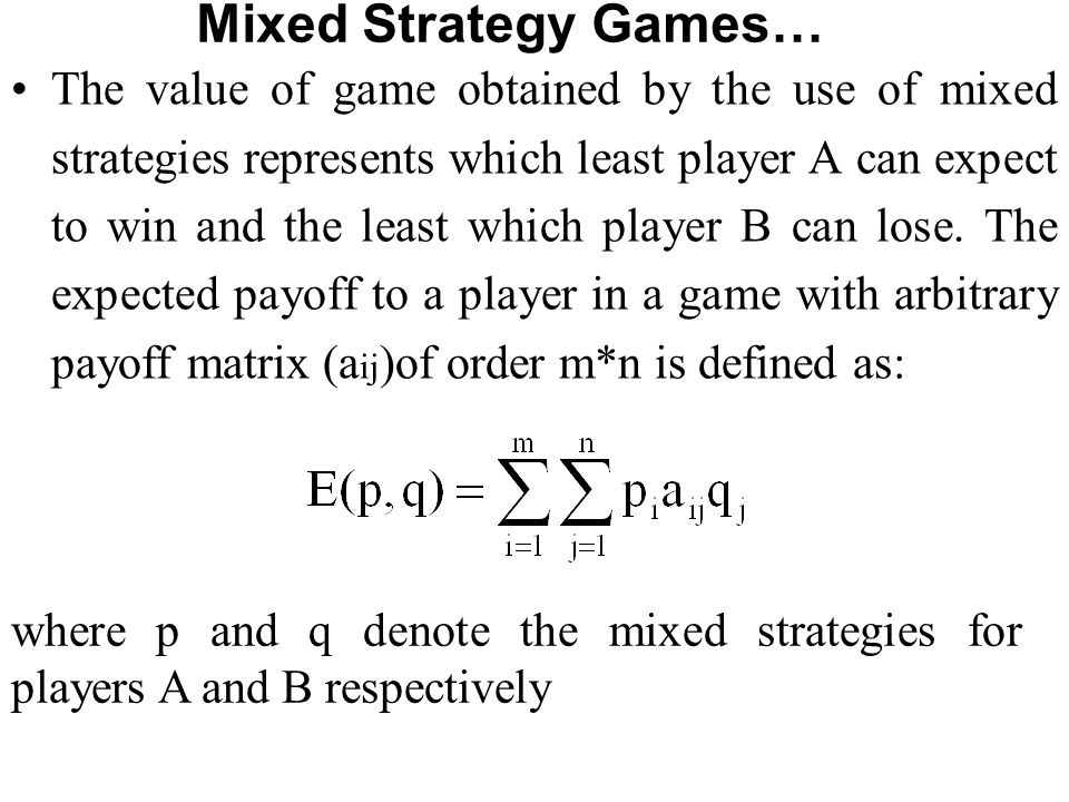 Mixed Strategy Games…