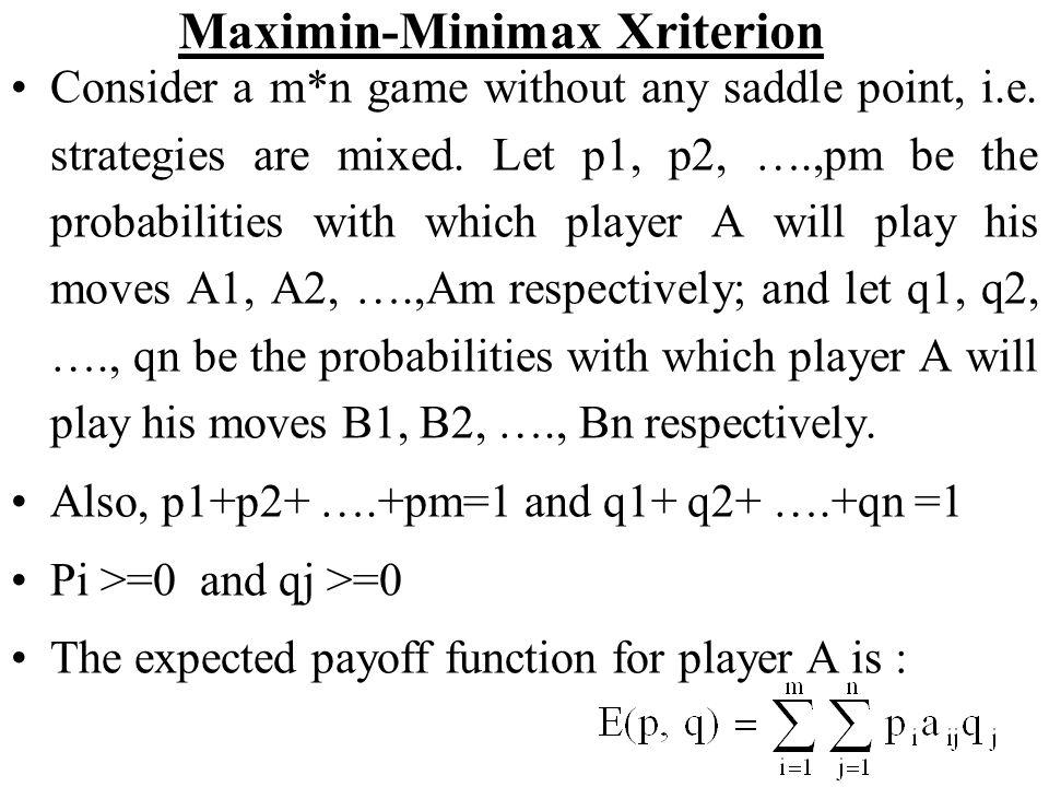 Maximin-Minimax Xriterion