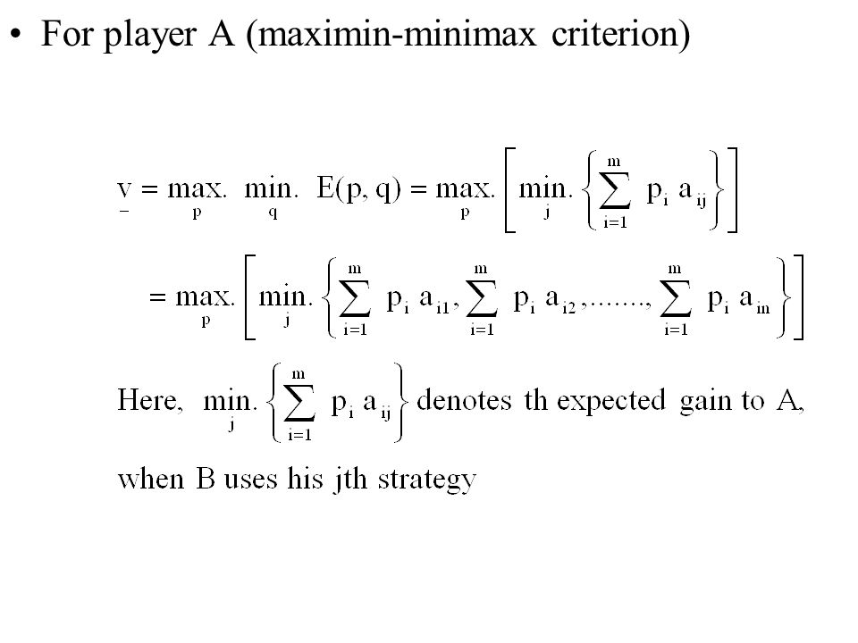 For player A (maximin-minimax criterion)