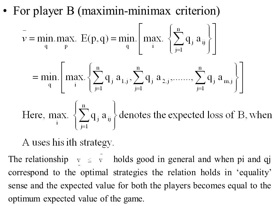 For player B (maximin-minimax criterion)