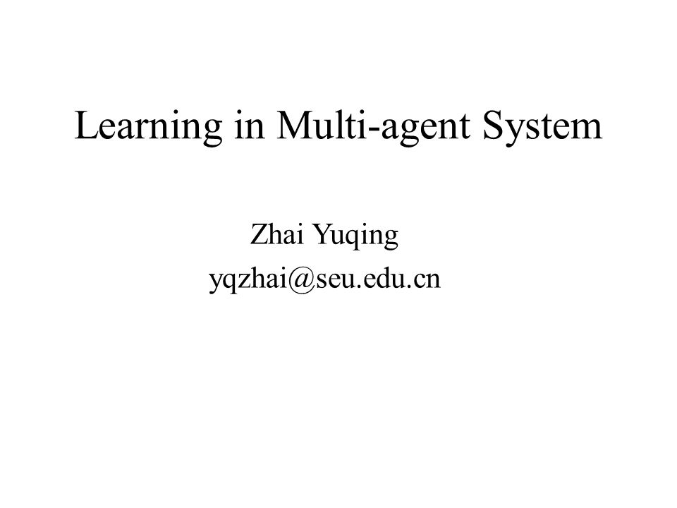 Learning in Multi-agent System