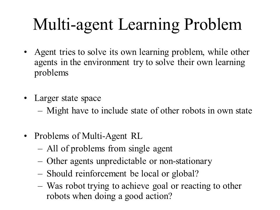 Multi-agent Learning Problem