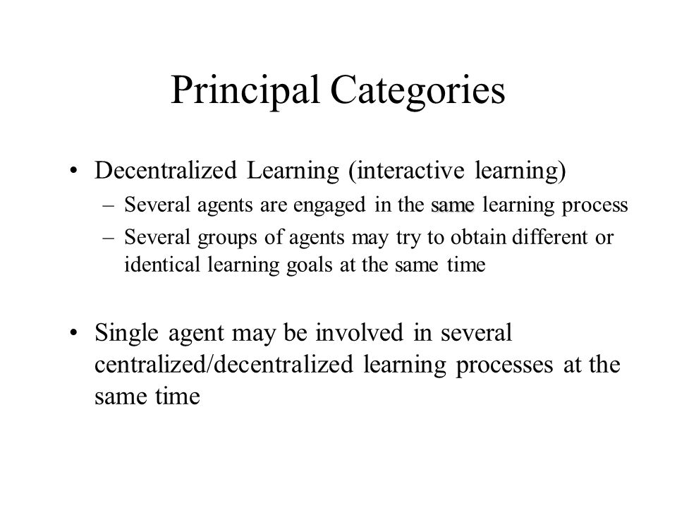 Principal Categories Decentralized Learning (interactive learning)