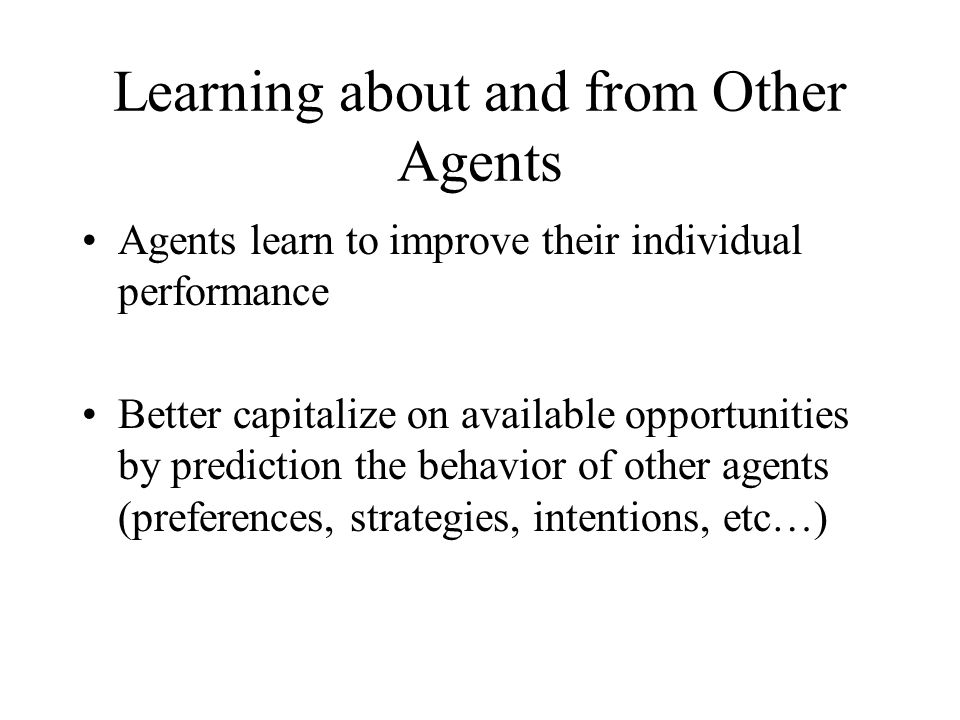 Learning about and from Other Agents