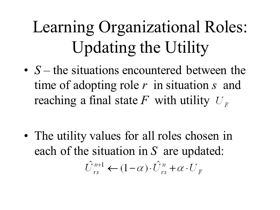 Learning Organizational Roles: Updating the Utility